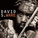 David S. Ware - Go See The World '1998