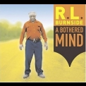 R. L. Burnside - A Bothered Mind '2004