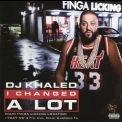 Dj Khaled - I Changed A Lot '2015