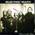 Electric Mary - Down To The Bone '2008