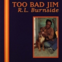 R. L. Burnside - Too Bad Jim '1994