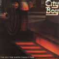 City Boy - The Day The Earth Caught Fire '1979