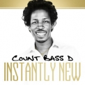 Count Bass D - Instantly New '2016