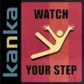 Kanka - Watch Your Step '2014