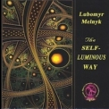 Lubomyr Melnyk - The Self-Luminous Way '2011