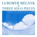 Lubomyr Melnyk - Three Solo Pieces '2013
