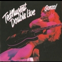 Ted Nugent - Double Live Gonzo! '1978