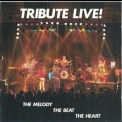 Tribute - Live! (the Melody, The Beat, The Heart) '1990