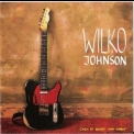 Wilko Johnson - Call It What You Want '1987