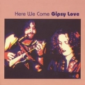 Gipsy Love - Here We Come '1972