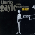 Charles Gayle - Shout! '2004