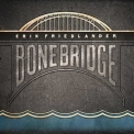 Erik Friedlander - Bonebridge '2011