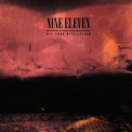 Nine Eleven - Use Your Disillusion '2007