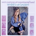West Coast Pop Art Experimental Band - Where's My Daddy? '1969