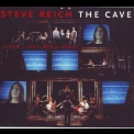 Steve Reich - The Cave '1995