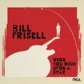 Bill Frisell - When You Wish Upon A Star '2016