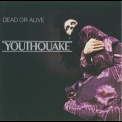 Dead Or Alive - Youthquake (1994 Reissue) '1985