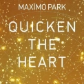 Maximo Park - Quicken The Heart '2009