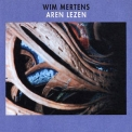 Wim Mertens - Aren Lezen: Part I - If Five Is Part Of Ten '2001