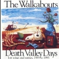 Walkabouts, The - Death Valley Days - Lost Songs And Rarities, 1985 To 1995 '1996