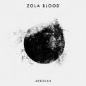 Zola Blood - Meridian (EP) '2014