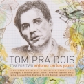 Antonio Carlos Jobim  - Tom Pra Dois - Tom For Two '2008