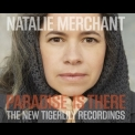 Natalie Merchant - Paradise Is There (The New Tigerlily Recordings) '2015