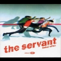 Servant, The - The Servant (limited Edition) '2004
