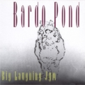 Bardo Pond - Big Laughing Jym '1995