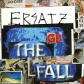 Fall, The - Ersatz G.B. '2011