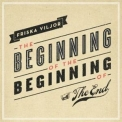 Friska Viljor - The Beginning Of The Beginning Of The End '2011