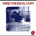 Wire - The Ideal Copy '1987