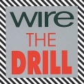 Wire - The Drill '1991