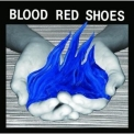 Blood Red Shoes - Fire Like This '2010