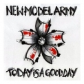 New Model Army - Today Is A Good Day '2009