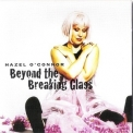 Hazel O'Connor - Beyond The Breaking Glass '2002