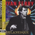 Bryan Ferry - Dylanesque (Japanese Edition) '2007