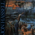 Jon Hassell - The Surgeon Of The Nightsky Restores Dead Things By The Power Of Sound '1992