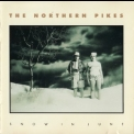 Northern Pikes, The - Snow In June '1990