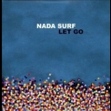 Nada Surf - Let Go '2002