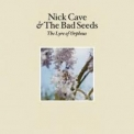 Nick Cave & The Bad Seeds - The Lyre Of Orpheus '2004