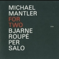 Michael Mantler - For Two '2011