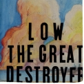 Low - The Great Destroyer '2005