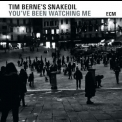 Tim Berne's Snakeoil - You've Been Watching Me (24 bit) '2015