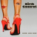 Birth Control - Here And Now '2016
