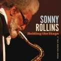 Sonny Rollins - Holding The Stage: Road Shows, Vol.4 '2016