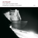 Jon Hassell - Last night the moon came dropping its clothes in the street (2010 Reissue) '2009