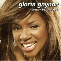 Gloria Gaynor - I Wish You Love (Enhanced Edition) '2002