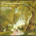 Moscow Rachmaninov Trio, The - Grechaninov: Piano Trios '2013