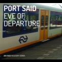 Port Said - Eve Of Departure  '2015
